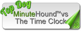Why MinuteHound Time Clock Is Top Dog
